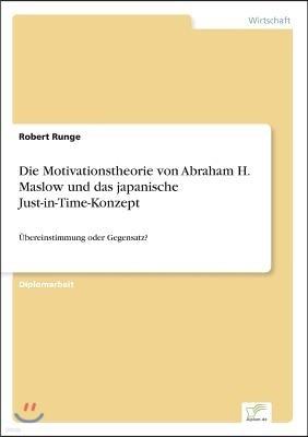 Die Motivationstheorie von Abraham H. Maslow und das japanische Just-in-Time-Konzept: Ubereinstimmung oder Gegensatz?