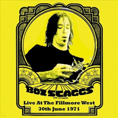 Boz Scaggs - Live at the Fillmore West 30th June 1971 (2CD)