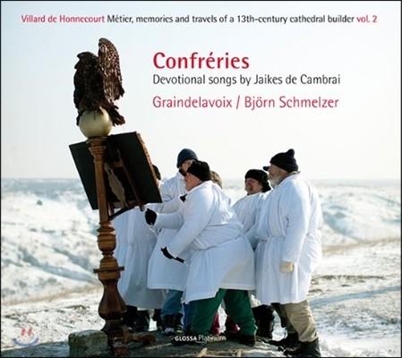Graindelavoix 자크 드 캄브라이의 종교 노래들 - 비외른 슈멜처 (Confreries: Devotional Songs by Jaikes de Cambrai)