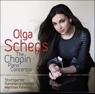 Olga Scheps 쇼팽: 피아노 협주곡 1 & 2번 - 올가 셰프스, 슈투트가르트 체임버 오케스트라 (Chopin: Piano Concertos)