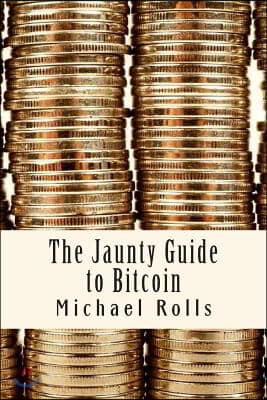 The Jaunty Guide to Bitcoin