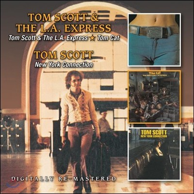 Tom Scott & The LA Express - Tom Scott & The LA Express / Tom Cat / New York Connection