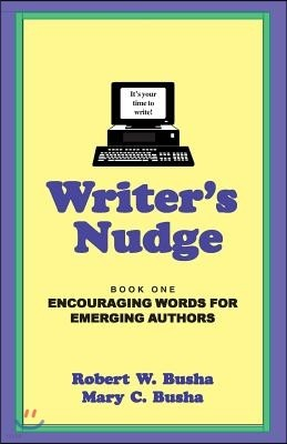 Writer's Nudge - Book One: Encouraging Words for Emerging Authors