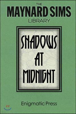 Shadows At Midnight.: The Maynard Sims Library. Vol. 1