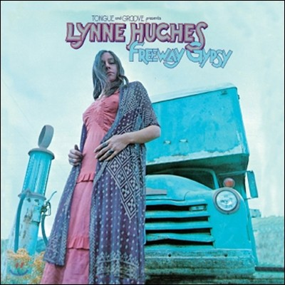 Lynne Hughes - Tongue And Groove Presents Lynne Hughes Freeway Gypsy (LP Miniature)