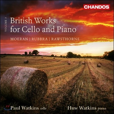 Paul & Huw Watkins 영국의 첼로와 피아노를 위한 작품 3집 (British Works for Cello and Piano, Vol. 3)