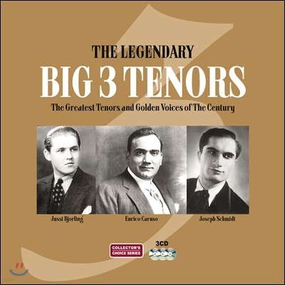 Enrico Caruso / Jussi Bjorling / Joseph Schmidt 전설의 빅 3 테너 The Legendary Big 3 Tenors) 카루소, 비욜링, 슈미트