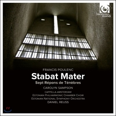 Carolyn Sampson / Daniel Reuss 풀랑크: 스타바트 마테르 (Poulenc: Stabat mater)