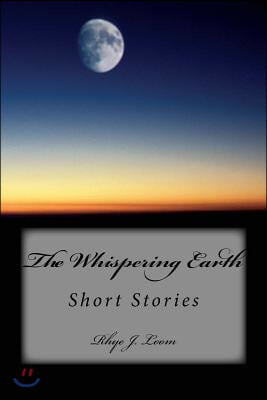The Whispering Earth: Short Stories