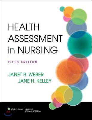 Health Assessment in Nursing, 5th Ed. + Nurse's Handbook of Health Assessment, 8th Ed. + Lippincott Nursing Health Assessment Video Series