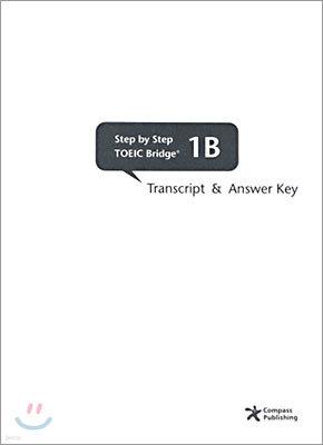 Step by Step TOEIC Bridge 1B : Transcript and Answer Key