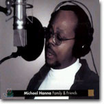 Michael Hanna - Family & Friends