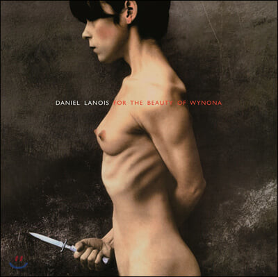 Daniel Lanois (다니엘 라노아)- 2집 For The Beauty Of Wynona [LP]