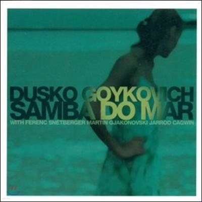 Dusko Goykovich (두스코 고이코비치) - Samba Do Mar (바다의 삼바)