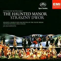 Moniuszko : The Haunted Manor (Straszny Dwor) : Jacek Kaspszyk