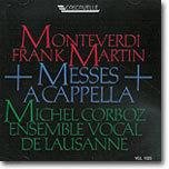 Monteverdi / Martin : Messes A Cappella : Ensemble Vocal de LausanneㆍMichel Corboz