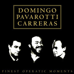 CarrerasㆍDomingoㆍPavarotti - Finest Operatic Moments