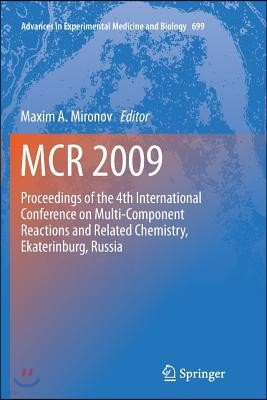 McR 2009: Proceedings of the 4th International Conference on Multi-Component Reactions and Related Chemistry, Ekaterinburg, Russ