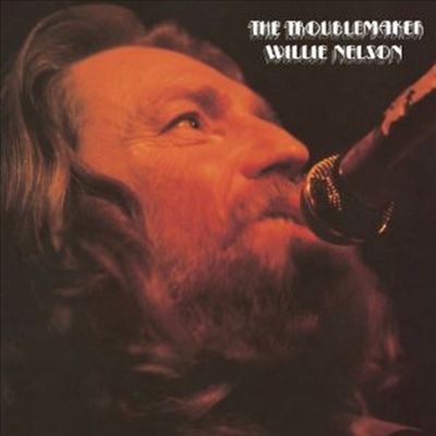 Willie Nelson - Troublemaker (Bonus Tracks)