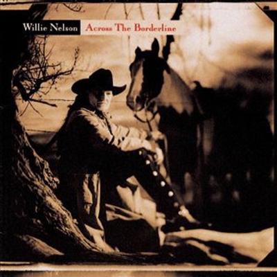 Willie Nelson - Across The Borderline