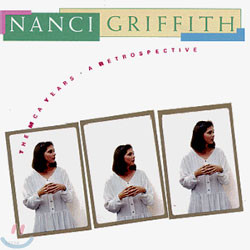 Nanci Griffith - The MCA Years: A Retrospective