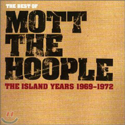 Mott The Hoople - The Best Of: The Island Years 1969-1972