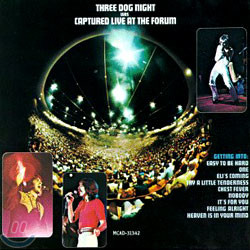 Three Dog Night - Captured Live At The  Forum