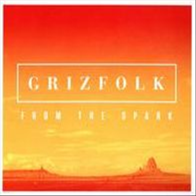 Grizfolk - From The Spark (EP)
