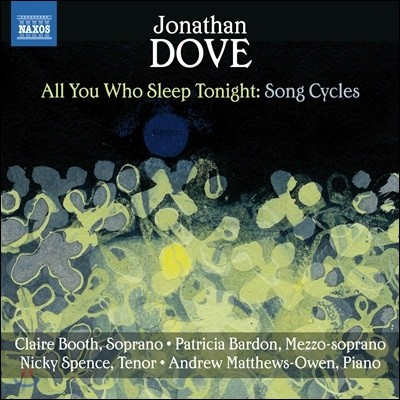 Claire Booth 조나단 도브: 4개의 연가곡 (Jonathan Dove: Song Cycles - All You Who Sleep Tonight)