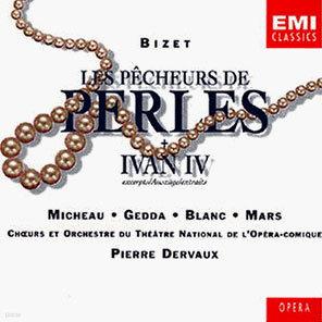 Bizet : Les Pecheurs de Perles : Dervaux