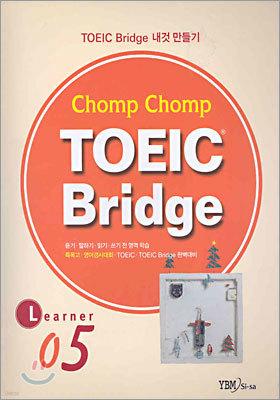 Chomp Chomp TOEIC Bridge LEARNER 5