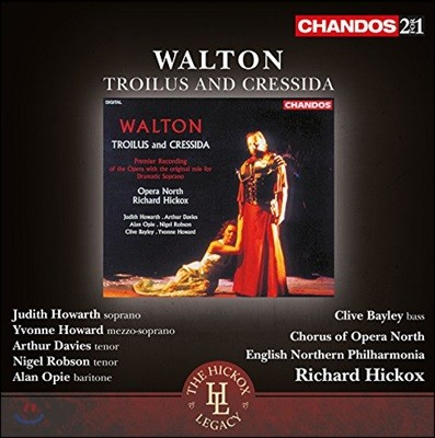 Richard Hickox / Judith Howarth 월리엄 월튼: 오페라 '트로일로스와 크레시다' - 주디트 하워스, 리차드 히콕스 (William Walton: Troilus and Cressida)