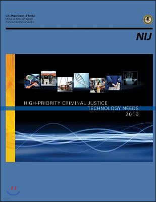 High-priority Criminal Justice Technology Needs 2010