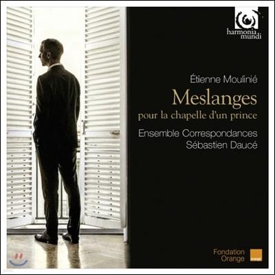 Ensemble Correspondances 에티엔느 물리니에: 작품집 (Etienne Moulinie: Meslanges pour la chapelle d'un prince)