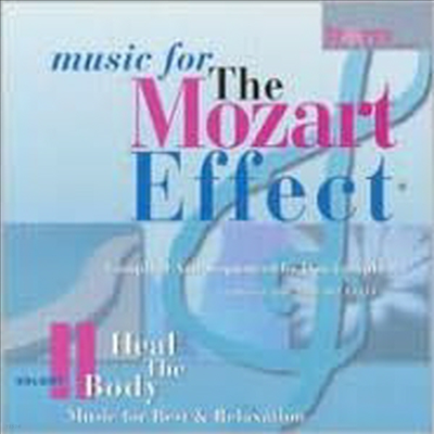 모차르트 효과: 휴식을위한 음악 - 몸의 치유 (Music for the Mozart Effect, Vol. 2: Heal the Body: Music for Rest & Relaxation) - Don Campbell