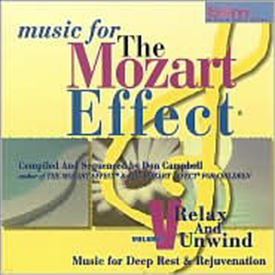 모차르트 효과: 휴식과 긴장의 이완 - 음악을 통한 깊은 휴식과 회복 (Music for the Mozart Effect, Vol. 5: Relax and Unwind: Music for Deep Rest and Rejuvenation) - Don Campbell