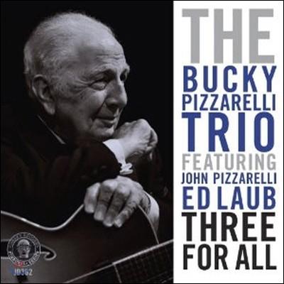 Bucky Pizzarelli Trio - Three For All