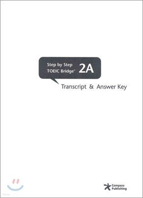 Step by Step TOEIC Bridge 2A : Transcript and Answer Key
