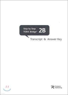 Step by Step TOEIC Bridge 2B : Transcript and Answer Key