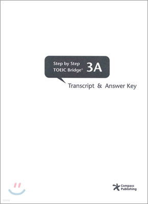 Step by Step TOEIC Bridge 3A : Transcript and Answer Key