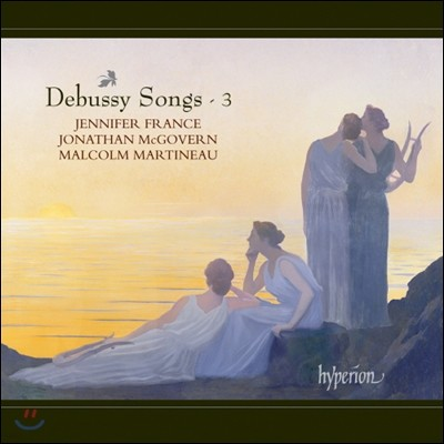 Jennifer France 드뷔시: 가곡 3집 (Debussy Songs Volume 3)