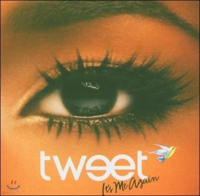 Tweet (트위트) - It's Me Again