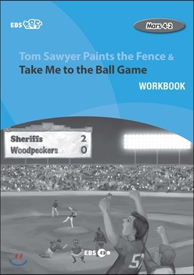 Tom Sawyer Paints the Fence & Take Me to the Ball Game