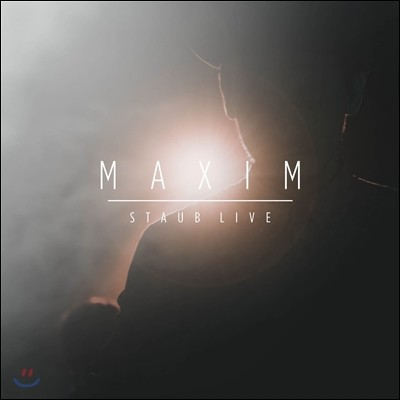 Maxim - Staub Live