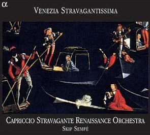 Venezia Stravagantissima : Capriccio Stravagante Renaissance OrchestraㆍSkip Sempe