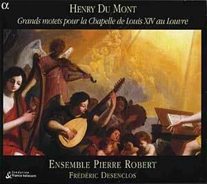 Ensemble Pierre Robert 앙리 뒤 몽: 미사곡 (Henry Du Mont: Grands Motets)