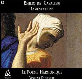 Le Poeme Harmonique 에밀리오 데 카발리에리: 애가 (Emilio de' Cavalieri: Lamentationes Hieremiae prophetae)