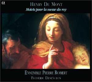 Ensemble Pierre Robert 앙리 뒤 몽: 왕의 미사를 위한 모테트 (Henry Du Mont: Grands Motets)