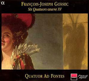 Gossec : Six Quatuors Oeuvre XV : Quatuor Ad Fontes