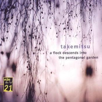 Takemitsu : A Flock Descends Into The Pentagonal Garden : OzawaㆍWakasugi